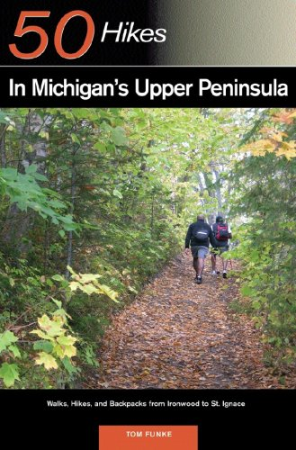 50 Hikes in Michigans Upper Peninsula Walks Hikes and Backpacks from Ironwood to St Ignace  2008 9780881508079 Front Cover