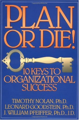 Plan or Die! 101 Keys to Organizational Success  1993 edition cover