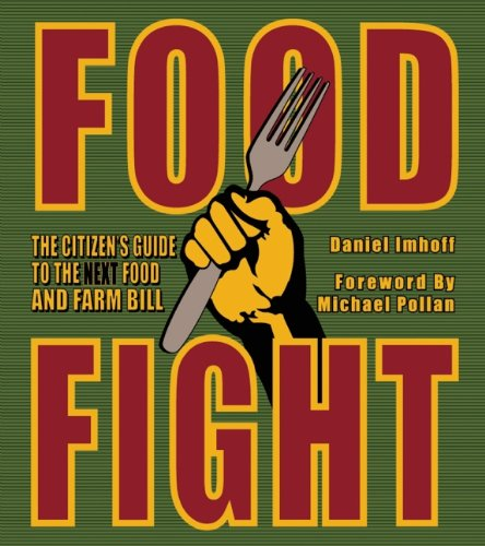 Food Fight The Citizen's Guide to the Next Food and Farm Bill  2011 (Revised) edition cover