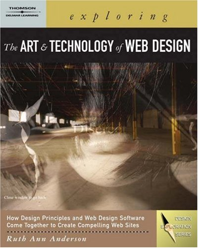Exploring the Art and Technology of Web Design   2006 9781401871079 Front Cover