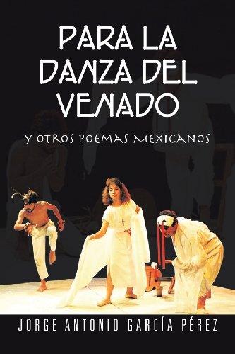 Para La Danza Del Venado: Y Otros Poemas Mexicanos  2013 edition cover