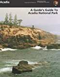 Guide's Guide to Acadia National Park  N/A 9781484827079 Front Cover