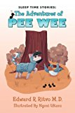 Sleep Time Stories: the Adventures of Pee Wee  N/A 9781490332079 Front Cover