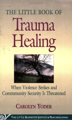 Little Book of Trauma Healing When Violence Striked and Community Security Is Threatened  2005 9781561485079 Front Cover