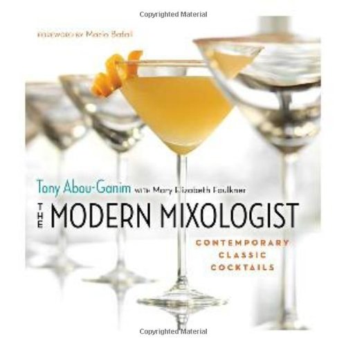 Modern Mixologist Contemporary Classic Cocktails  2010 9781572841079 Front Cover