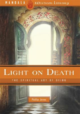 Light on Death The Spiritual Art of Dying  2007 9781601091079 Front Cover