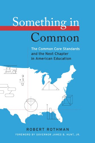 Something in Common The Common Core Standards and the Next Chapter in American Education  2011 edition cover