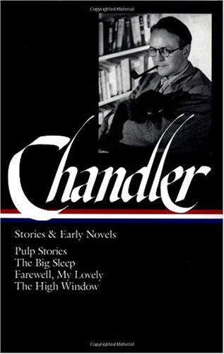 Chandler Stories and Early Novels - Pulp Stories; the Big Sleep; Farewell, My Lovely; the High Window  1995 9781883011079 Front Cover