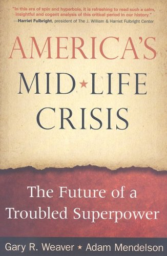 America's Mid-Life Crisis The Future of a Troubled Superpower  2008 edition cover