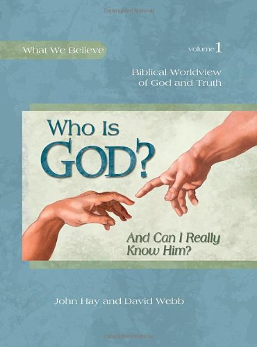 Who Is God? (and Can I Really Know Him?) Worldview Series Book 1  2009 edition cover