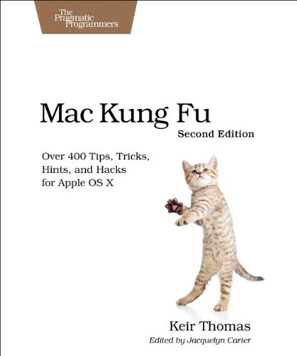 Mac Kung Fu Over 400 Tips, Tricks, Hints, and Hacks for Apple OS X 2nd 2013 9781937785079 Front Cover