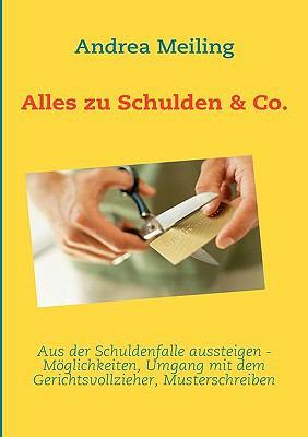 Alles zu Schulden & Co. Aus der Schuldenfalle aussteigen N/A 9783837016079 Front Cover