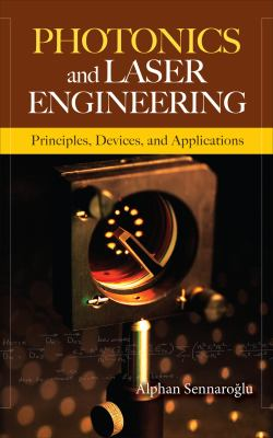 Photonics and Laser Engineering: Principles, Devices, and Applications   2010 9780071606080 Front Cover
