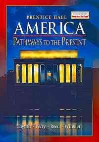America - Pathways to the Present   2007 (Student Manual, Study Guide, etc.) 9780131335080 Front Cover