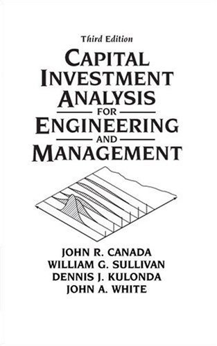 Capital Investment Analysis for Engineering and Management  3rd 2005 9780131434080 Front Cover