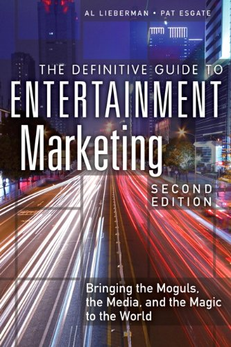 Definitive Guide to Entertainment Marketing Bringing the Moguls, the Media, and the Magic to the World 2nd 2014 edition cover