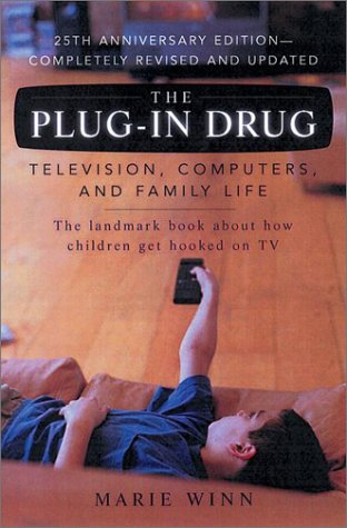 Plug-In Drug Television, Computers, and Family Life 25th 2002 (Revised) edition cover