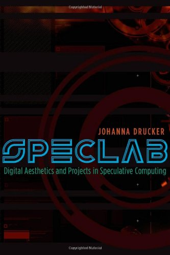 SpecLab Digital Aesthetics and Projects in Speculative Computing  2009 9780226165080 Front Cover