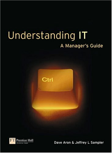 Understanding IT A Manager's Guide  2003 9780273682080 Front Cover