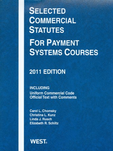 Selected Commercial Statutes for Payment Systems Courses 2011   2011 9780314275080 Front Cover