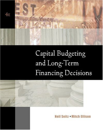 Capital Budgeting and Long-Term Financing Decisions  4th 2005 (Revised) edition cover