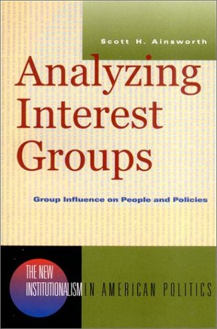 Analyzing Interest Groups Group Influence on People and Politics  2002 edition cover