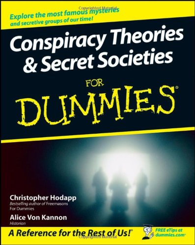 Conspiracy Theories and Secret Societies for Dummies   2008 edition cover