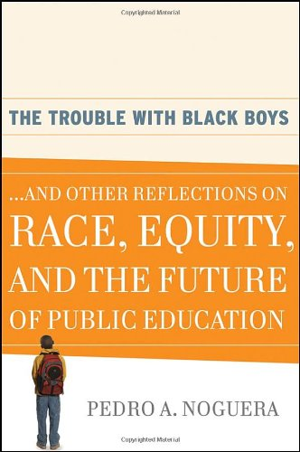 Trouble with Black Boys And Other Reflections on Race, Equity, and the Future of Public Education  2008 edition cover