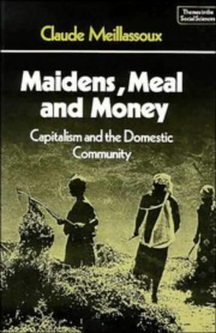 Maidens, Meal and Money Capitalism and the Domestic Community  1981 9780521297080 Front Cover