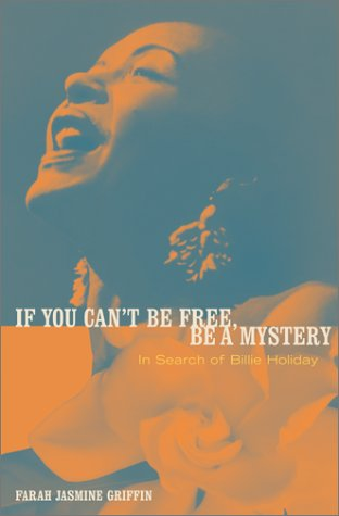 If You Can't Be Free, Be A Mystery In Search of Billie Holiday  2001 edition cover