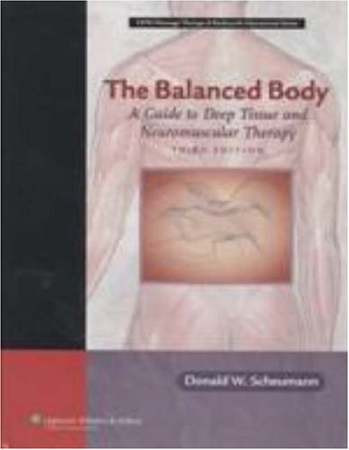 Balanced Body A Guide to Deep Tissue and Neuromuscular Therapy 3rd 2007 (Revised) edition cover
