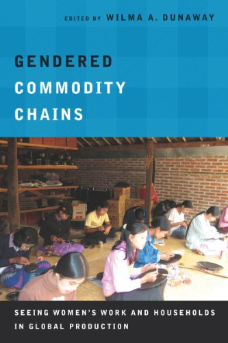 Gendered Commodity Chains Seeing Women's Work and Households in Global Production  2014 edition cover