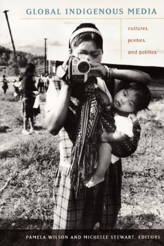 Global Indigenous Media Cultures, Poetics, and Politics  2008 edition cover