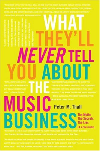 What They'll Never Tell You about the Music Business The Myths, the Secrets, the Lies (& a Few Truths)  2010 edition cover