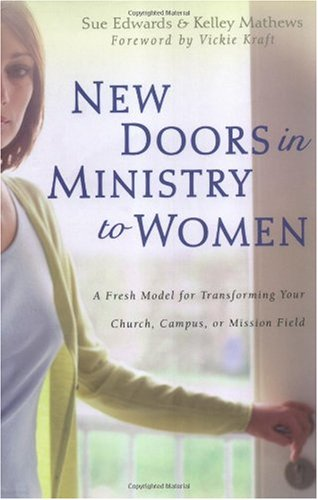 New Doors in Ministry to Women A Fresh Model for Transforming Your Church, Campus, or Mission Field  2002 9780825425080 Front Cover