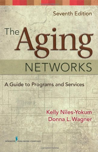 Aging Networks A Guide to Programs and Services 7th 2011 edition cover
