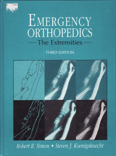Emergency Orthopedics : The Extremities 3rd 1995 edition cover
