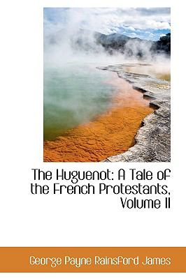 The Huguenot: A Tale of the French Protestants  2009 edition cover
