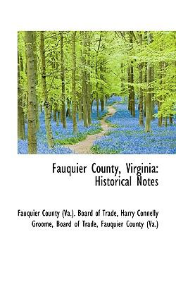 Fauquier County, Virgini : Historical Notes N/A 9781113345080 Front Cover