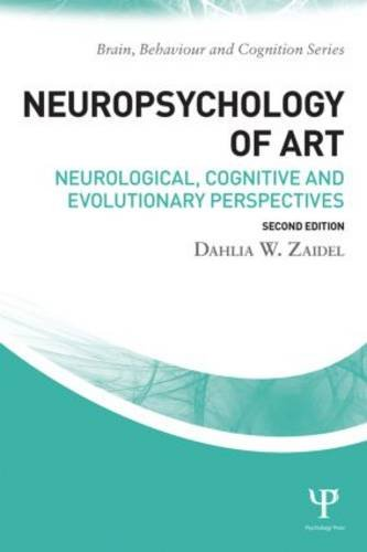 Neuropsychology of Art Neurological, Cognitive and Evolutionary Perspectives 2nd 2016 (Revised) 9781138856080 Front Cover