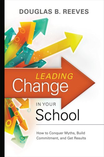 Leading Change in Your School How to Conquer Myths, Build Commitment, and Get Results  2009 edition cover