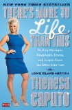 There's More to Life Than This Healing Messages, Remarkable Stories, and Insight about the Other Side from the Long Island Medium  2014 edition cover
