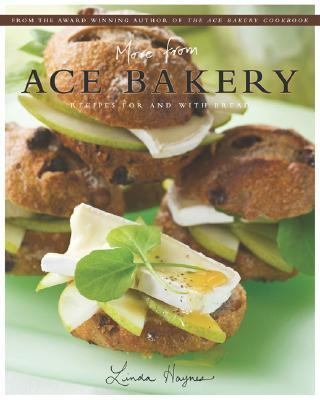 More from Ace Bakery Recipes for and with Bread  2006 9781552858080 Front Cover