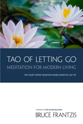 TAO of Letting Go Meditation for Modern Living  2009 9781556438080 Front Cover
