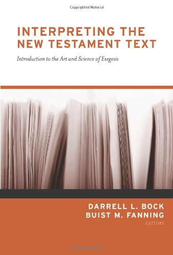 Interpreting the New Testament Text Introduction to the Art and Science of Exegesis  2006 edition cover