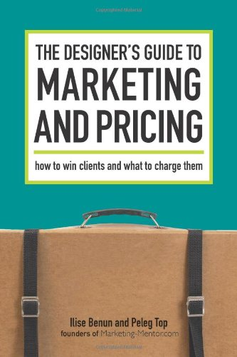 Designer's Guide to Marketing and Pricing How to Win Clients and What to Charge Them  2008 edition cover