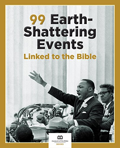 99 Earth-shattering Events Linked to the Bible:   2017 9781945470080 Front Cover