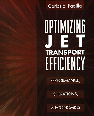 Optimizing Jet Transport Efficiency Performance, Operations, and Economics  1996 9780070482081 Front Cover