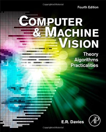 Computer and Machine Vision Theory, Algorithms, Practicalities 4th 2012 edition cover