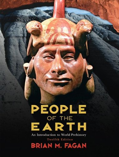 People of the Earth An Introduction to World Prehistory 12th 2007 (Revised) 9780132274081 Front Cover